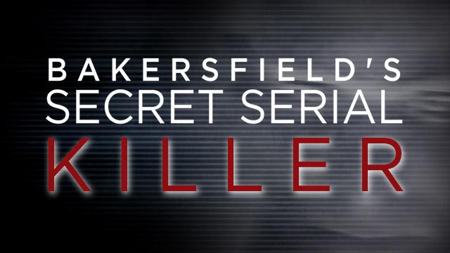 Bakersfield Secret Serial Killer