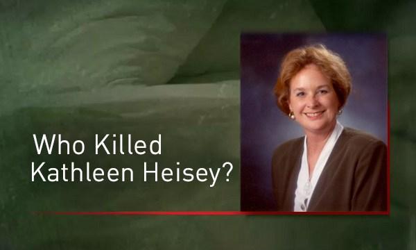 Who Killed Kathleen Heisey
