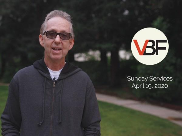 VBF Sunday Service - 2020.04.19