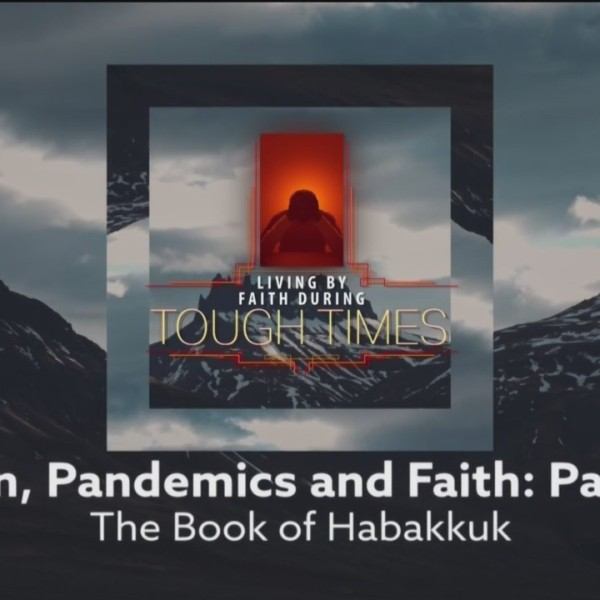 Today's Walk - Pain, Pandemics, and Faith, part 1