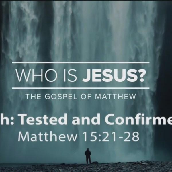 Todays Walk - Faith: Tested and Confirmed